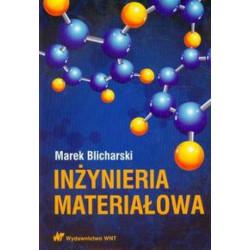 Inżynieria materiałowa. Blicharski M.