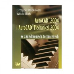AutoCAD 2004 i AutoCAD Mechanical 2004 w zag. tech