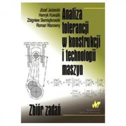 Analiza tolerancji w konstrukcji i technologii maszyn. Zbiór zadań