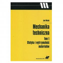 Mechanika techniczna Tom 1 Statyka i wytrzymałość